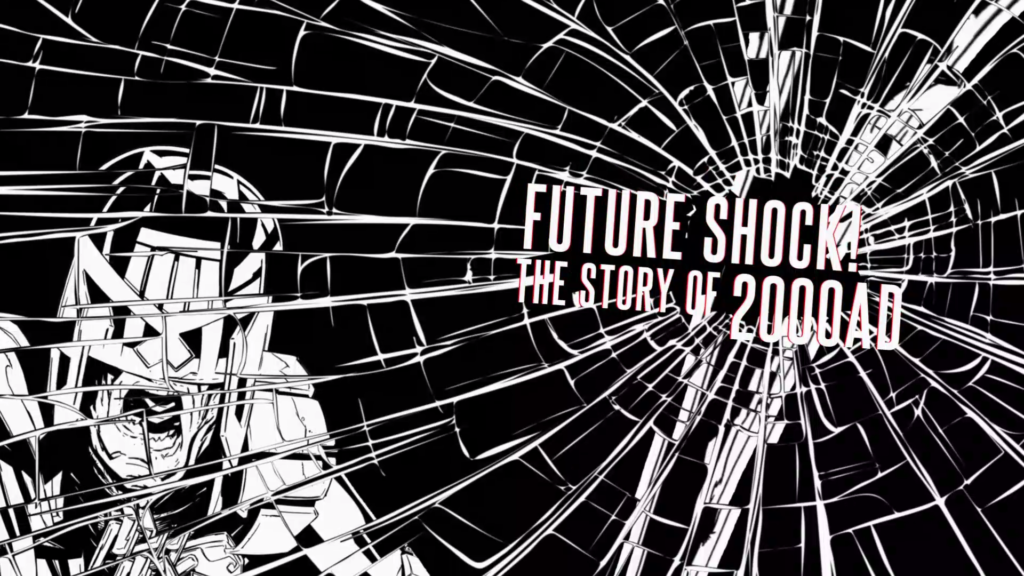Future Shock  The Story Of 2000ad  2014